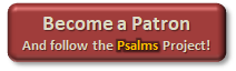 Become a Patron and follow the Psalms project